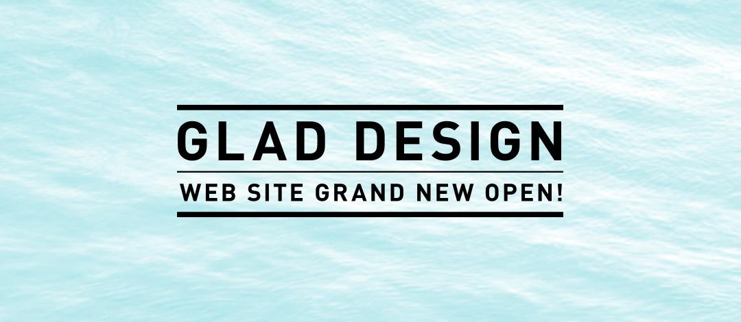 GLAD DESIGN WEB SITE GRAND NEW OPEN